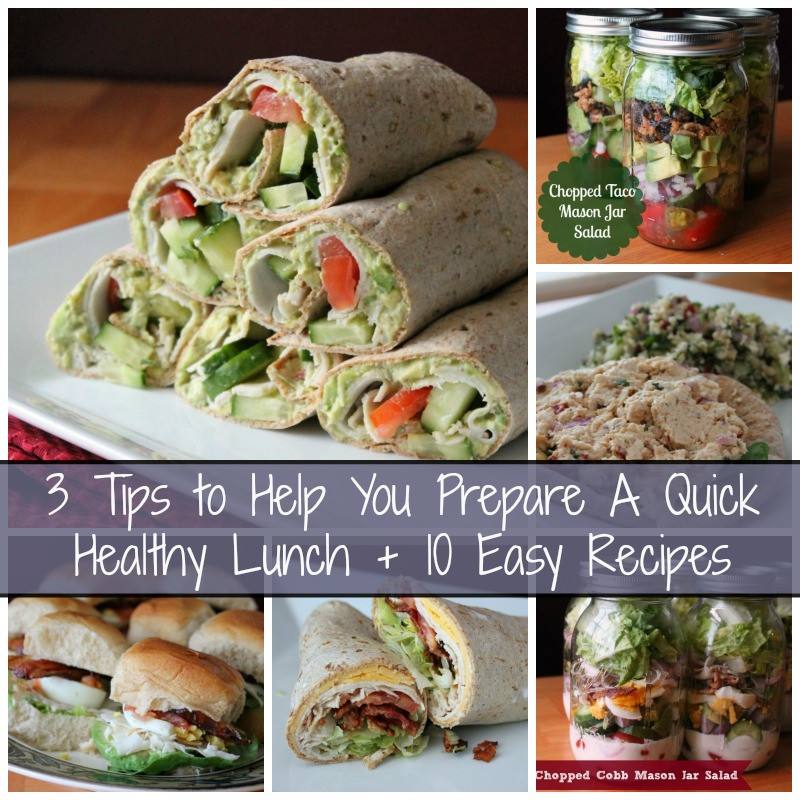 Quick And Healthy Lunches  3 Tips to Help You Quickly Prepare a Healthy Lunch