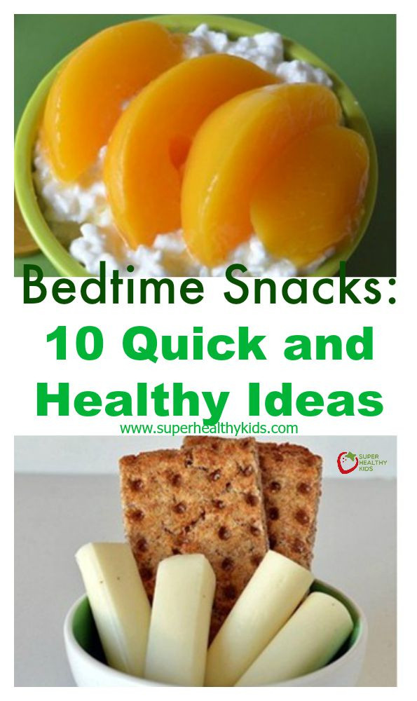 Quick And Healthy Snacks  Bedtime Snacks 10 Quick and Healthy Ideas
