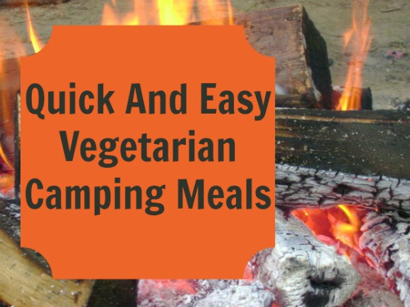 Quick Camping Dinners  Quick And Easy Ve arian Camping Meals Our Family World