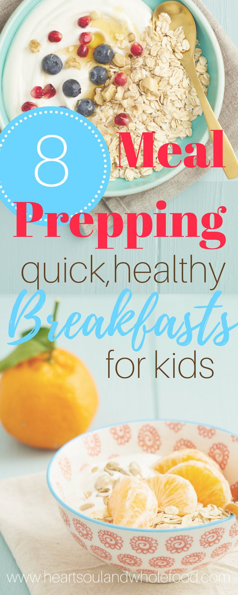 Quick Healthy Breakfast For Kids  Meal Prepping Quick Healthy Breakfasts for Kids Heart