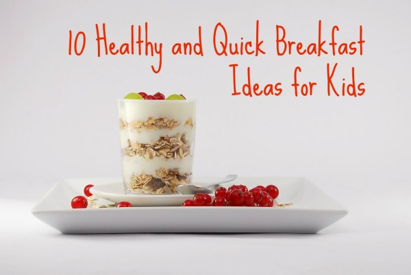 Quick Healthy Breakfast For Kids  Healthy and quick breakfast ideas for kids My So Called