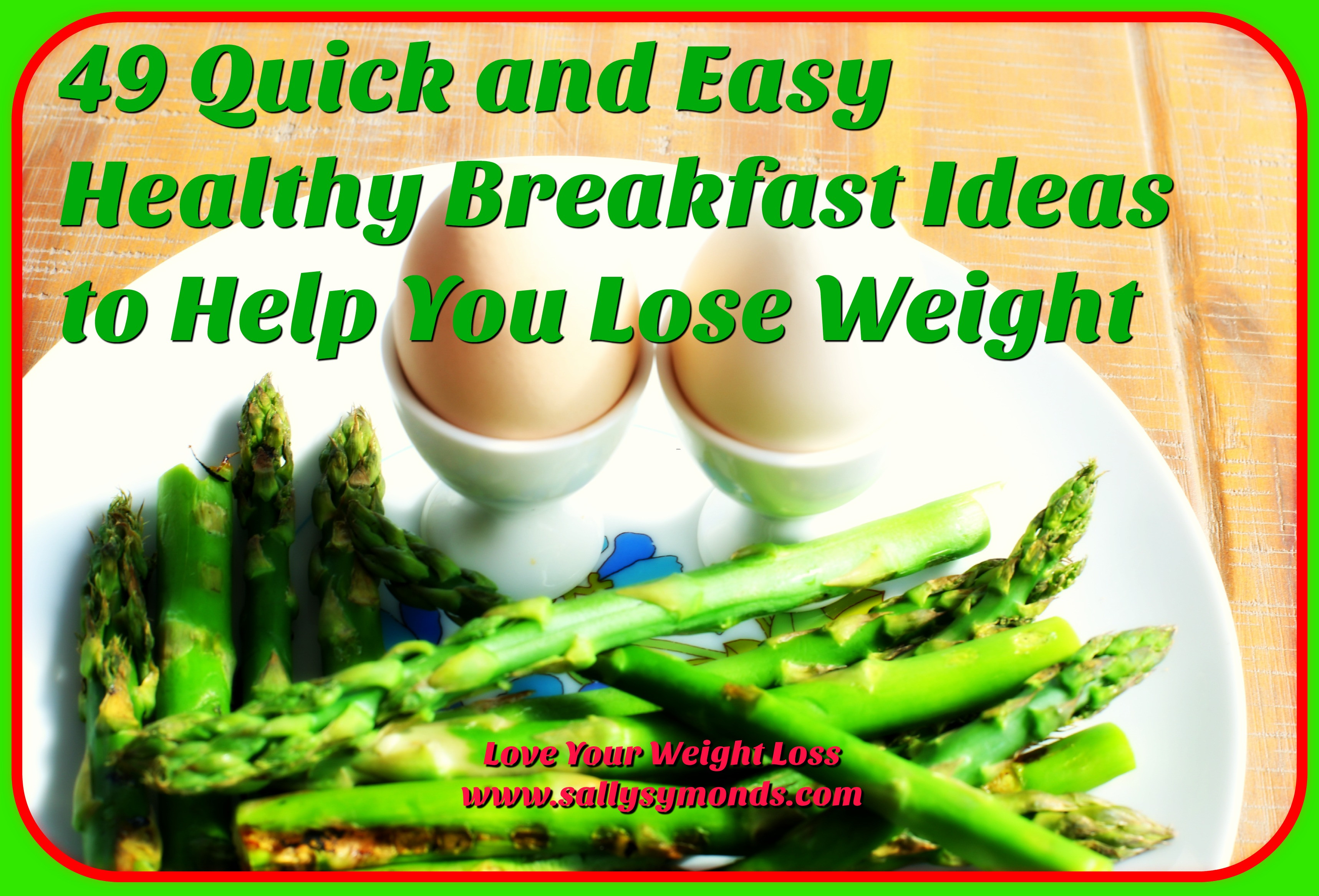 Quick Healthy Breakfast For Weight Loss  49 Quick and Easy Healthy Breakfast Ideas to Help You Lose