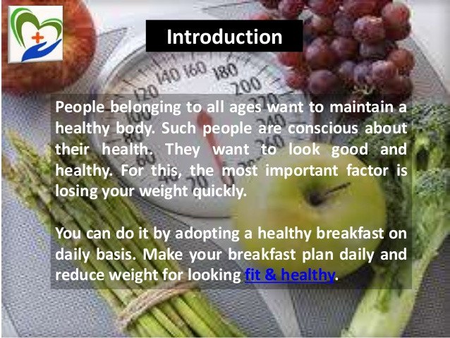 Quick Healthy Breakfast Ideas For Weight Loss  Quick and healthy breakfast tips to lose weight