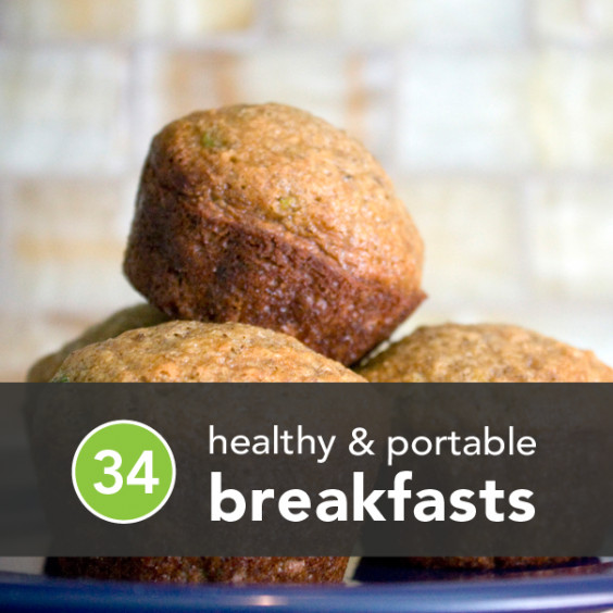Quick Healthy Breakfast On The Go  Healthy Breakfast Ideas 34 Simple Meals for Busy Mornings