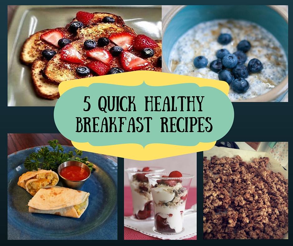 Quick Healthy Breakfast  5 Quick Healthy Breakfast Recipes