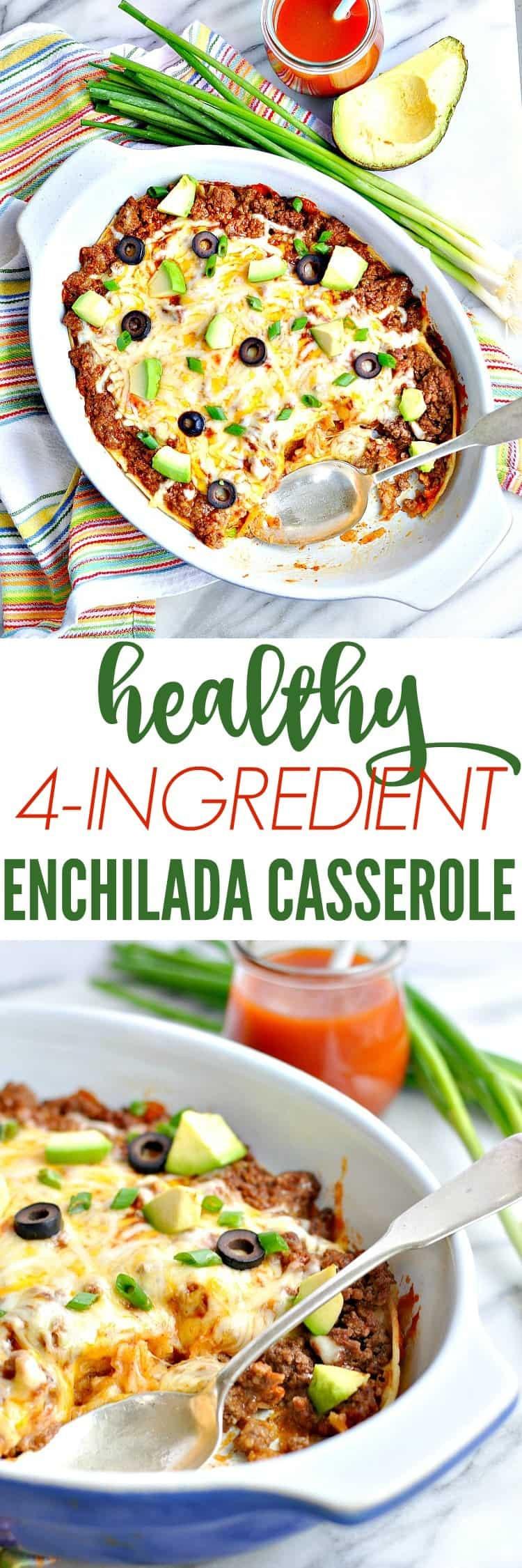 Quick Healthy Casseroles  Healthy 4 Ingre nt Enchilada Casserole The Seasoned Mom