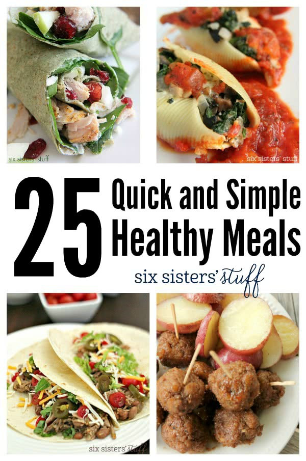 Quick Healthy Dinners For 2  25 Quick and Simple Healthy Meals – Six Sisters Stuff
