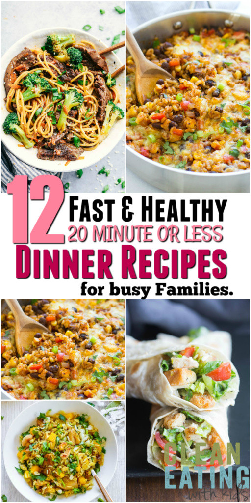 Quick Healthy Family Dinners  12 Super Fast Healthy Family Dinner Recipes That take 20