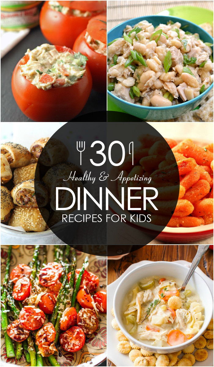 Quick Healthy Kid Friendly Dinners  30 Healthy and Appetizing Dinner Recipes for Kids