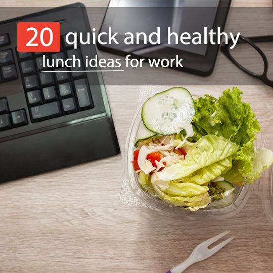 Quick Healthy Lunches For Work  20 Quick & Healthy Lunch Ideas For Work