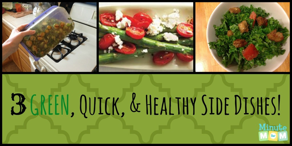 Quick Healthy Side Dishes  3 GREEN Quick & Healthy Side Dishes