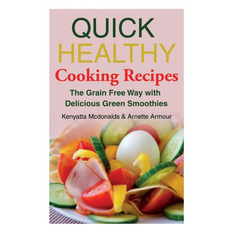 Quick Healthy Smoothies  Quick Healthy Cooking Recipes The Grain Free Way