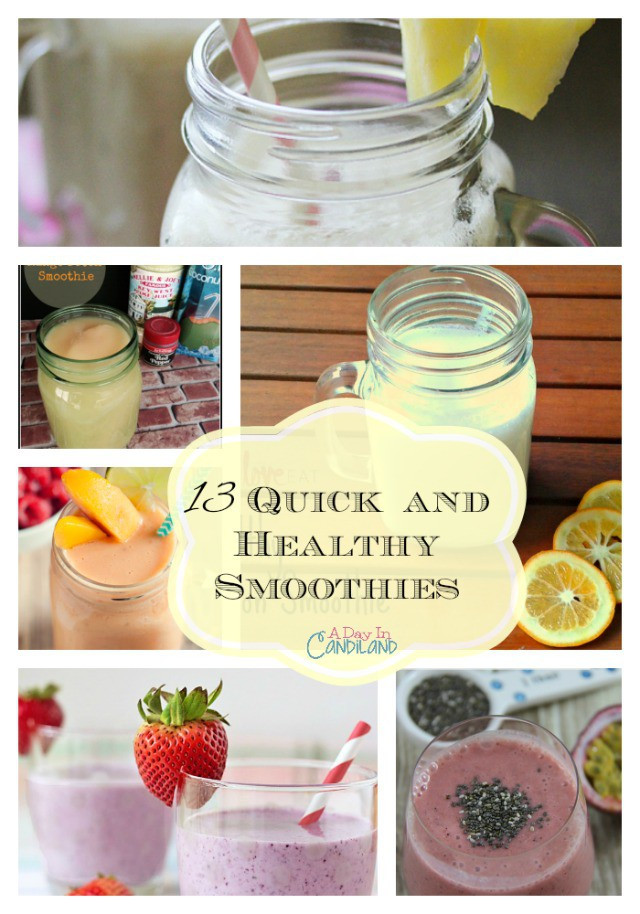 Quick Healthy Smoothies  13 Quick Easy Smoothie Recipes A Day In Candiland