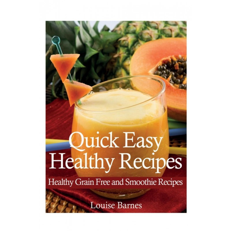 Quick Healthy Smoothies  Quick Easy Healthy Recipes Healthy Grain Free and Smoothies