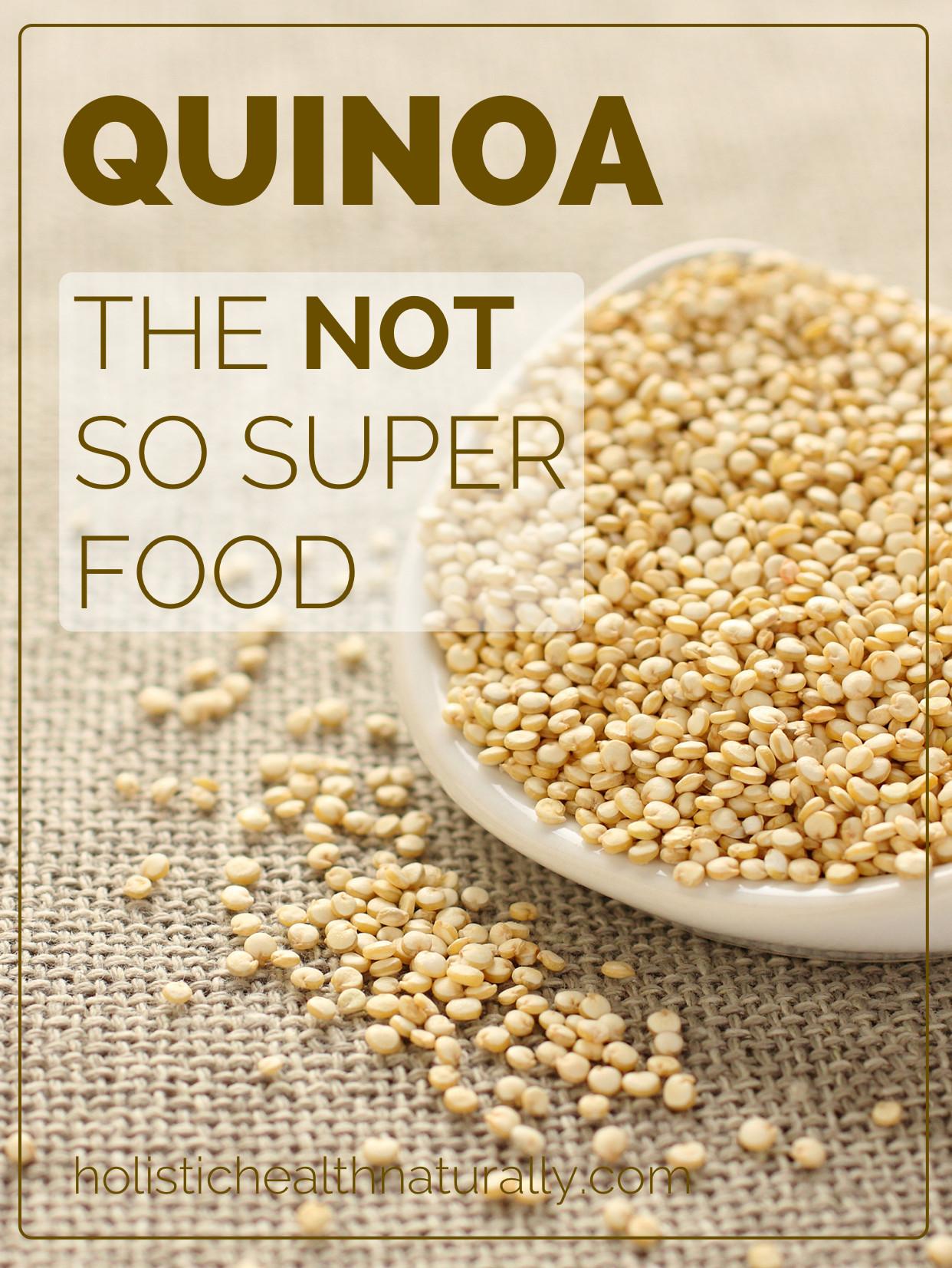 Quinoa Healthy Or Not  Quinoa The Not So Super Food