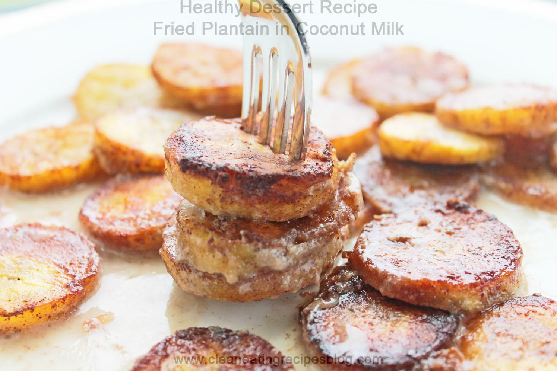 Recipe For Healthy Desserts  Healthy Dessert Recipe Fried Plantain in Coconut Milk