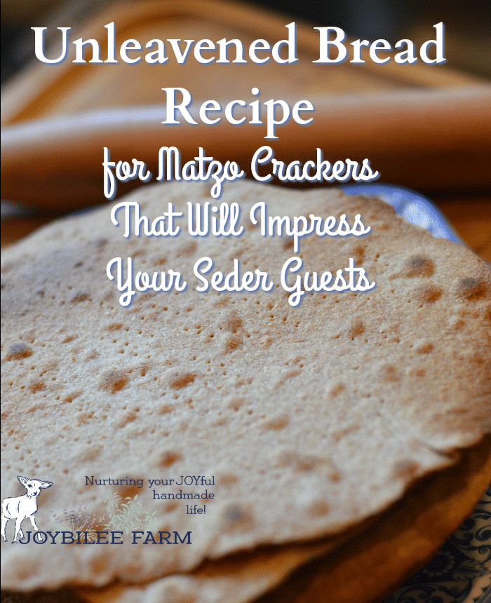 Recipe For Unleavened Bread For Passover  Unleavened Bread Recipe for Matzo Crackers That Will