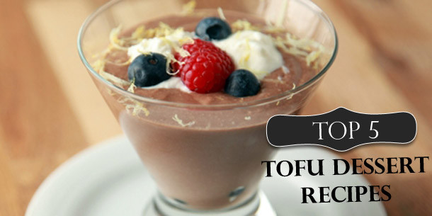 Silken Tofu Dessert Recipes Healthy  Top 5 Tofu Dessert Recipes
