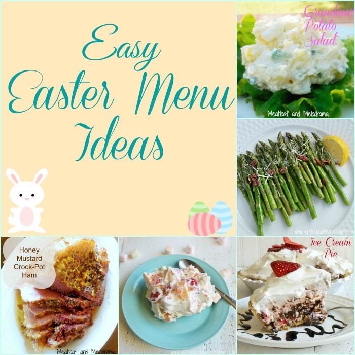 Simple Easter Dinner Ideas  Easy Easter Menu Ideas Meatloaf and Melodrama