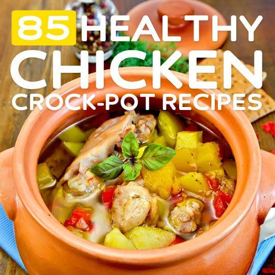 Simple Healthy Slow Cooker Recipes  85 Easy & Healthy Chicken Crock Pot Recipes