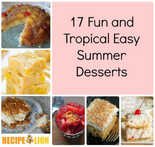 Simple Summer Desserts  17 Fun and Tropical Easy Summer Desserts
