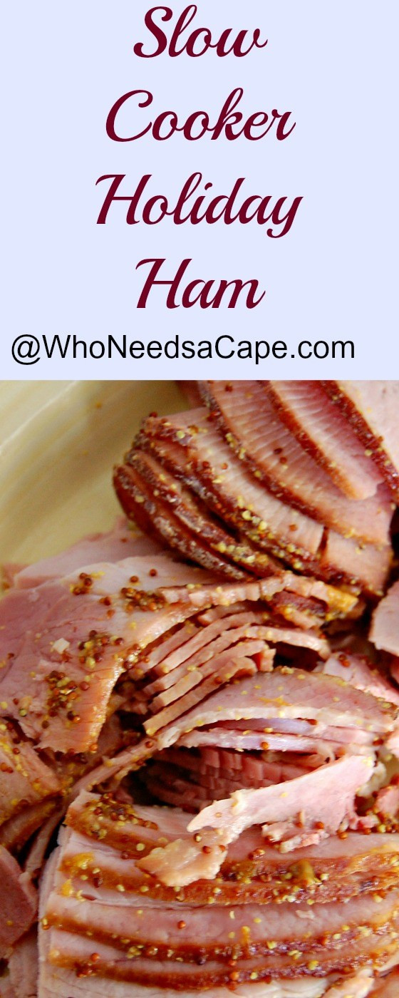 Slow Cooker Easter Ham  Slow Cooker Holiday Ham Who Needs A Cape