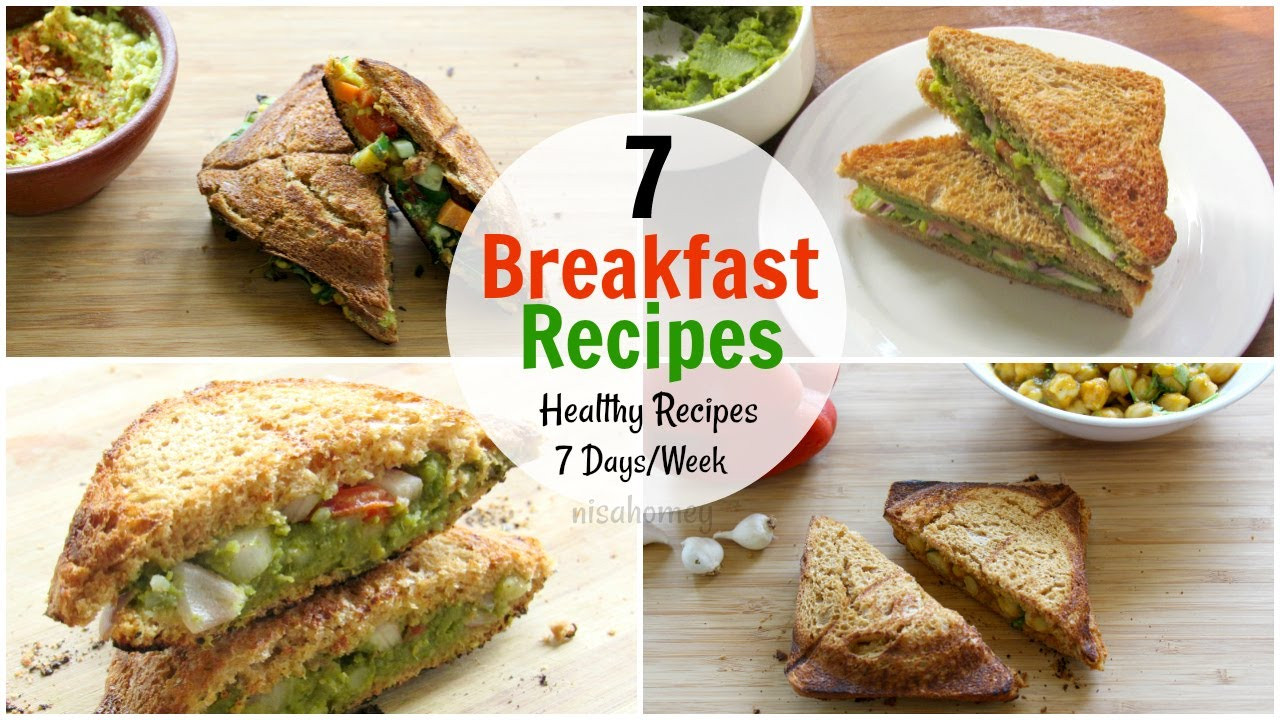 Something Healthy To Eat For Breakfast  7 Breakfast Recipes For The Entire Week 7 Days Healthy