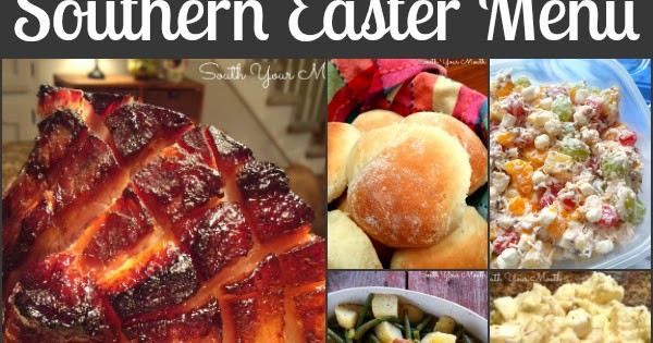 Southern Easter Dinner Menu  South Your Mouth Southern Easter Dinner Recipes
