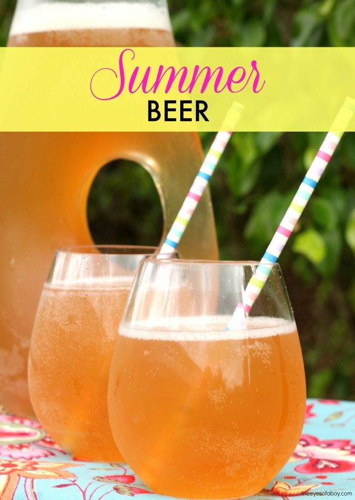 Summer Beer Cocktails  Summer Beer Recipe The Eyes of a Boy