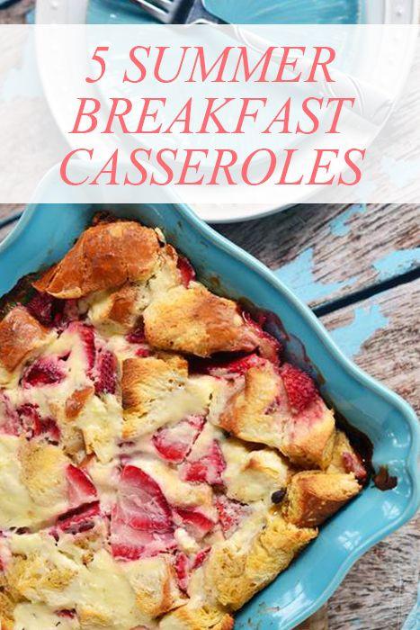 Summer Breakfast Recipe  5 make ahead summer breakfast casserole recipes you need