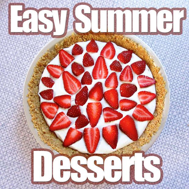 Summer Dessert Idea  Simple Summer Dessert Ideas