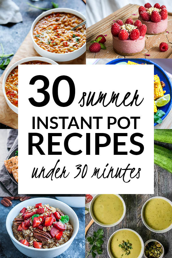Summer Instant Pot Recipes  30 Summer Instant Pot Recipes Under 30 Minutes Kitschen Cat