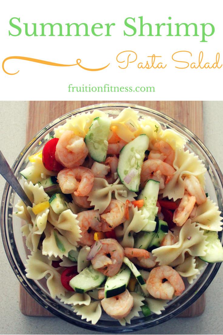 Summer Shrimp Pasta  Summer Shrimp Salad Fruition Fitness