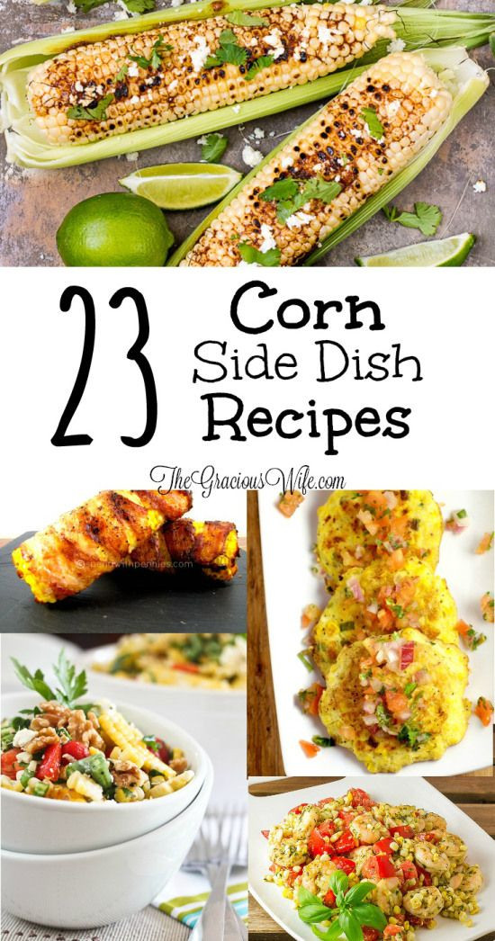 Summer Side Dishes For Cookout  1000 ideas about Corn Side Dishes on Pinterest