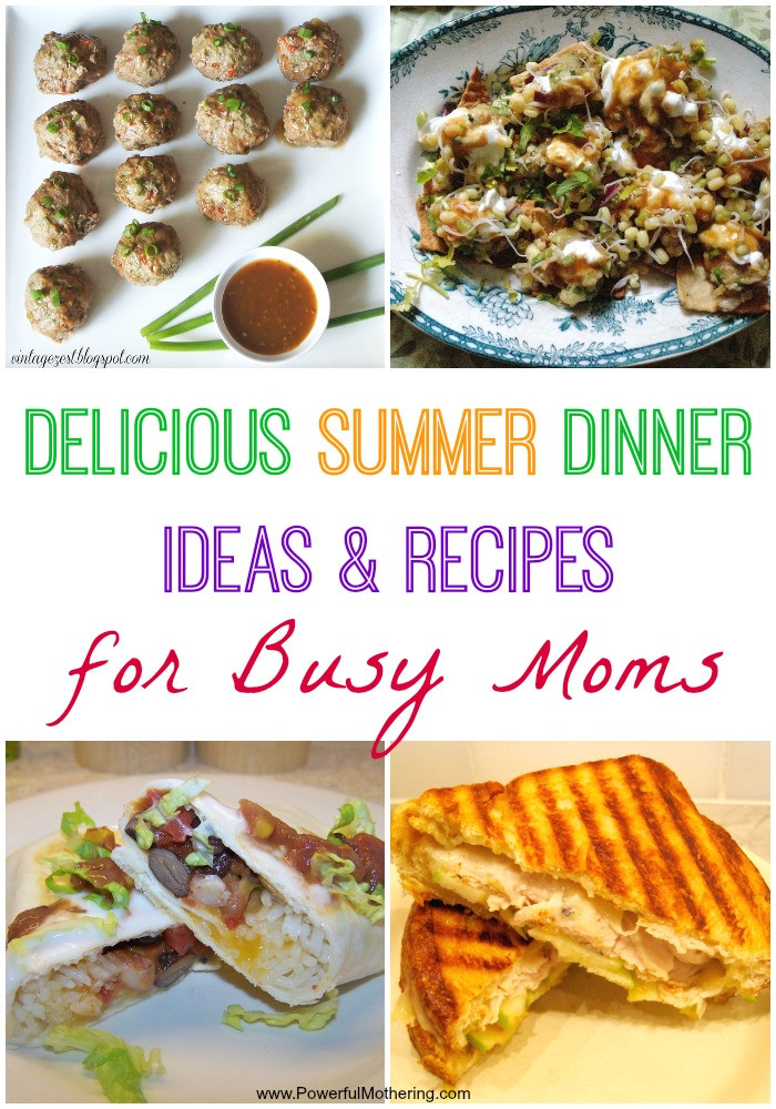 Summer Time Dinners  Delicious Summer Dinner Ideas & Recipes for Busy Moms