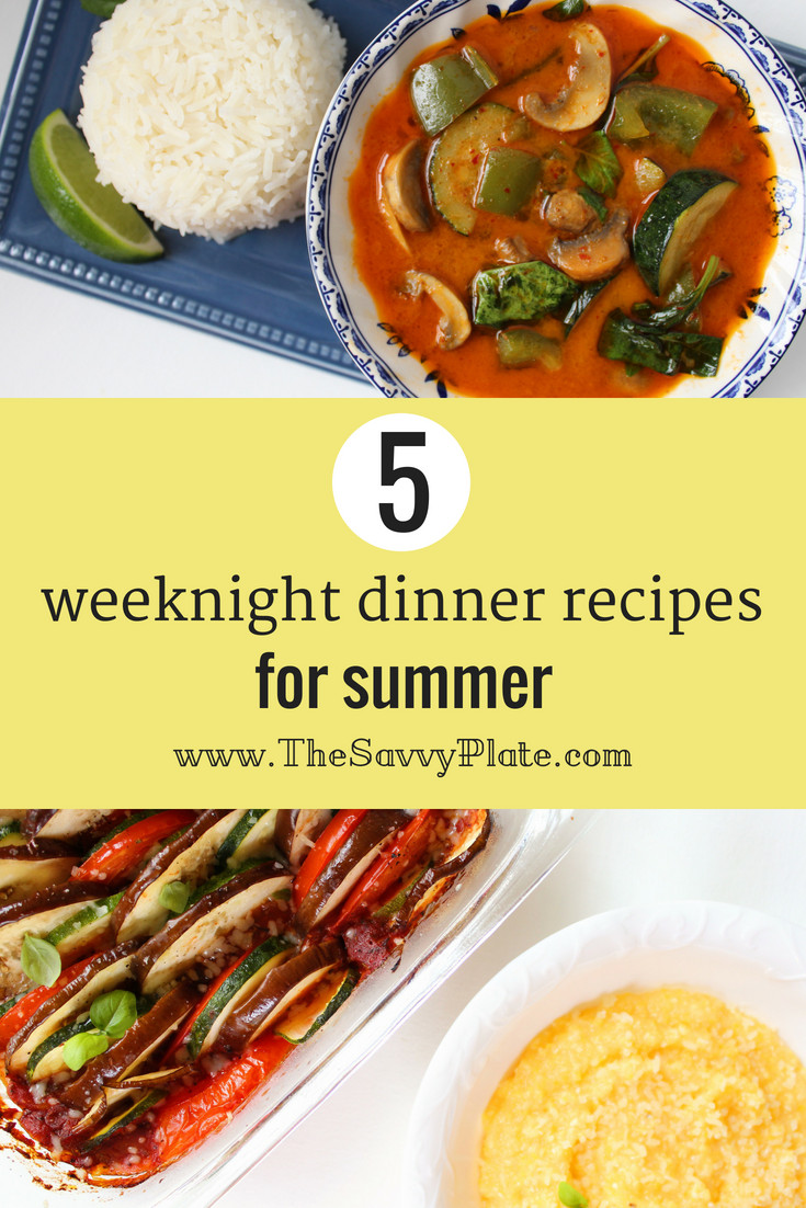 Summer Weeknight Dinners  5 Weeknight Dinner Recipes for Summer • The Savvy Plate