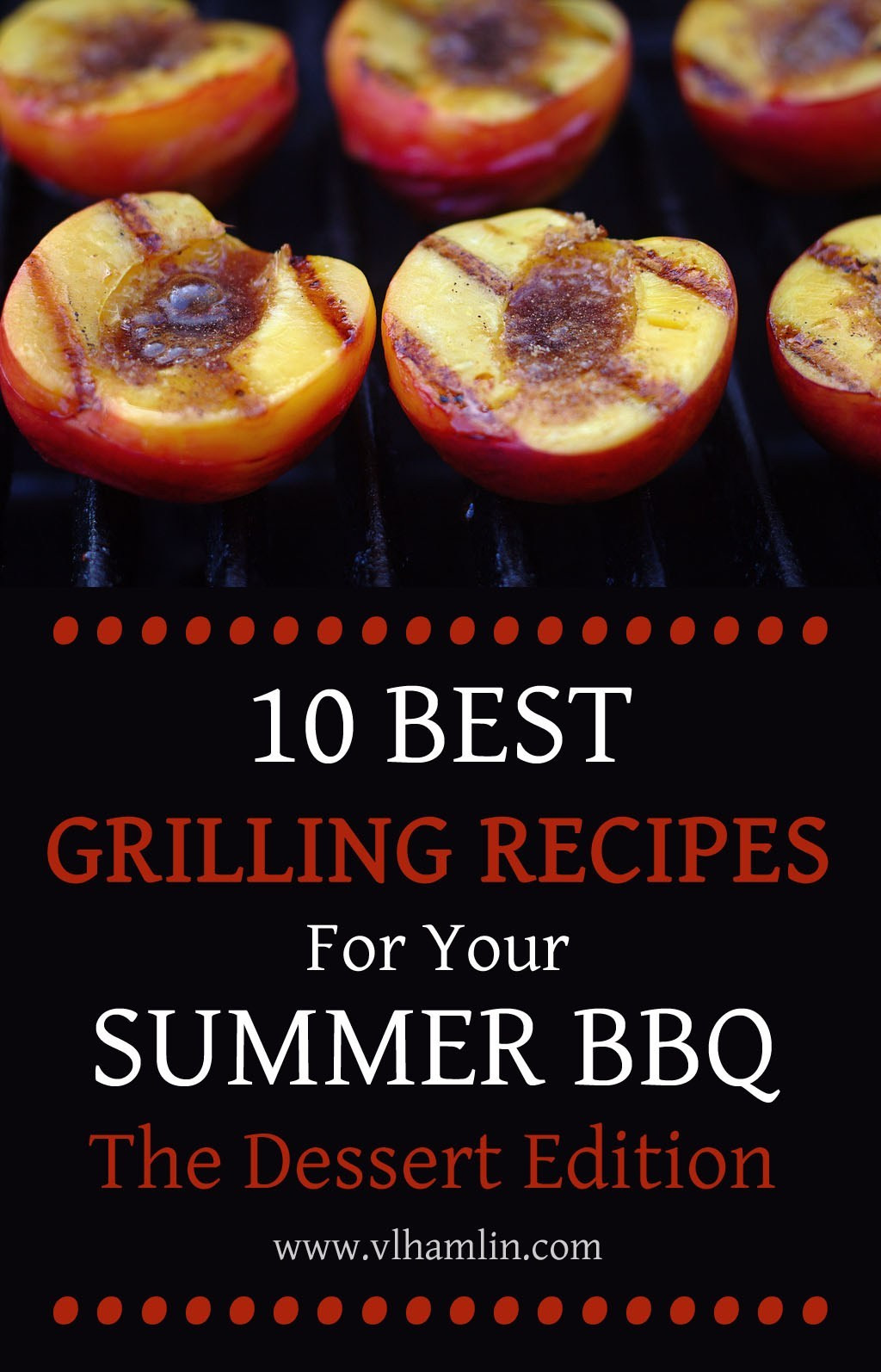 Summertime Bbq Desserts  10 Best Grilling Recipes for Your Summer BBQ The Dessert