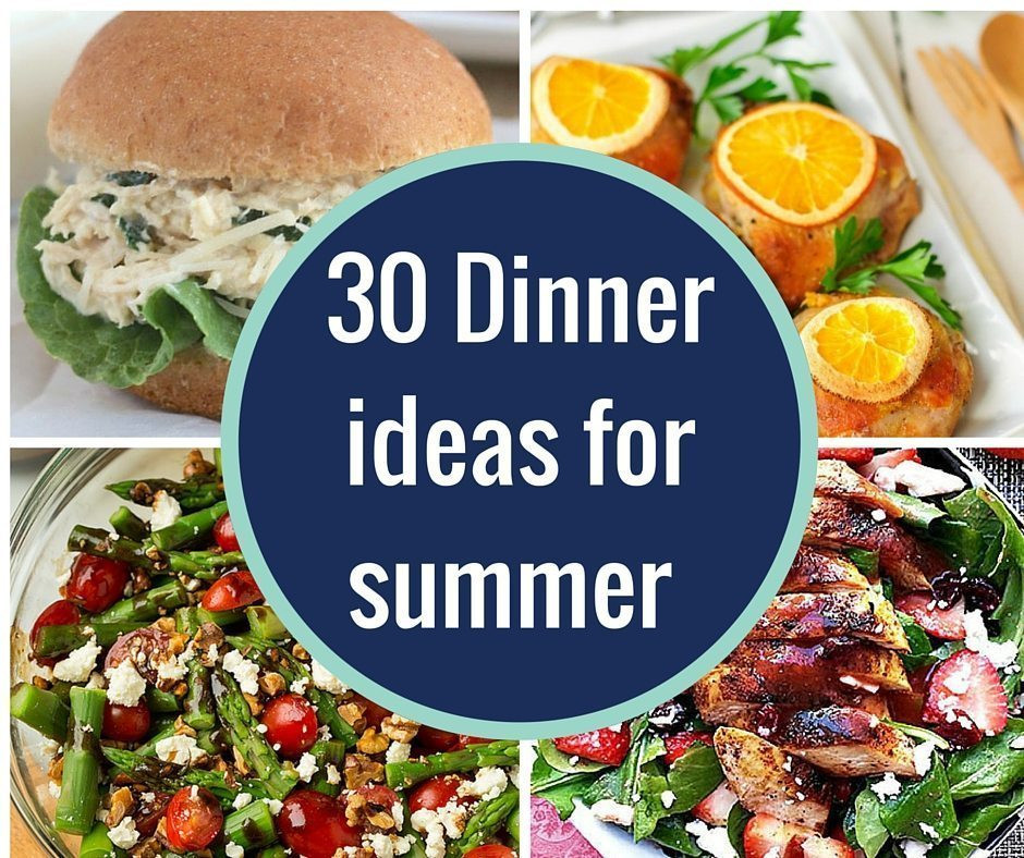 Summertime Dinner Ideas  Over 30 Dinner ideas for summer No Ovens required A