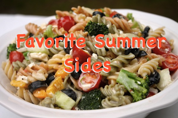 Summertime Side Dishes  My Favorite Summer Side Dishes