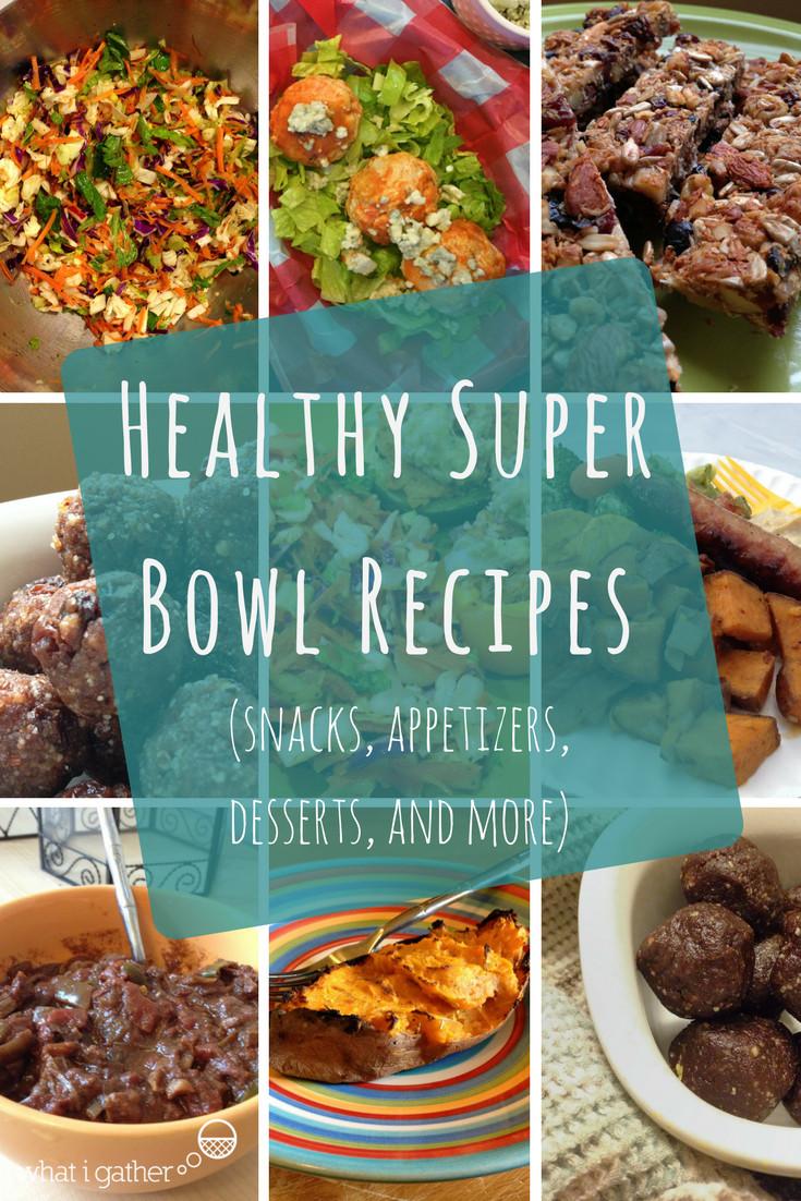 Super Bowl Recipes Healthy  Healthy Super Bowl Recipes snacks appetizers desserts