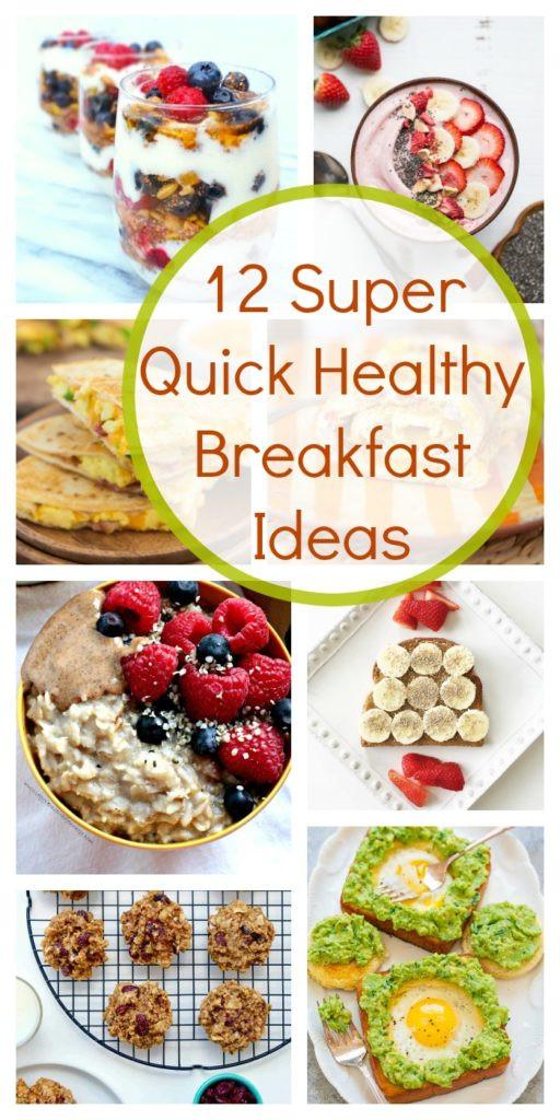 Super Healthy Breakfast  12 Super Quick Healthy Breakfast Ideas in a Hurry
