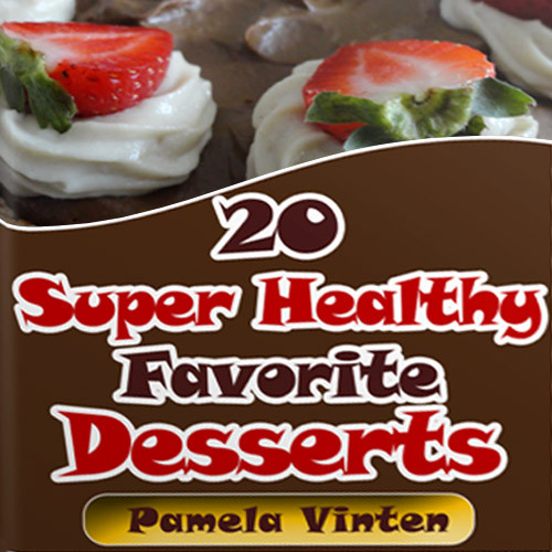 Super Healthy Desserts the Best 20 Super Healthy Favorite Desserts Bank