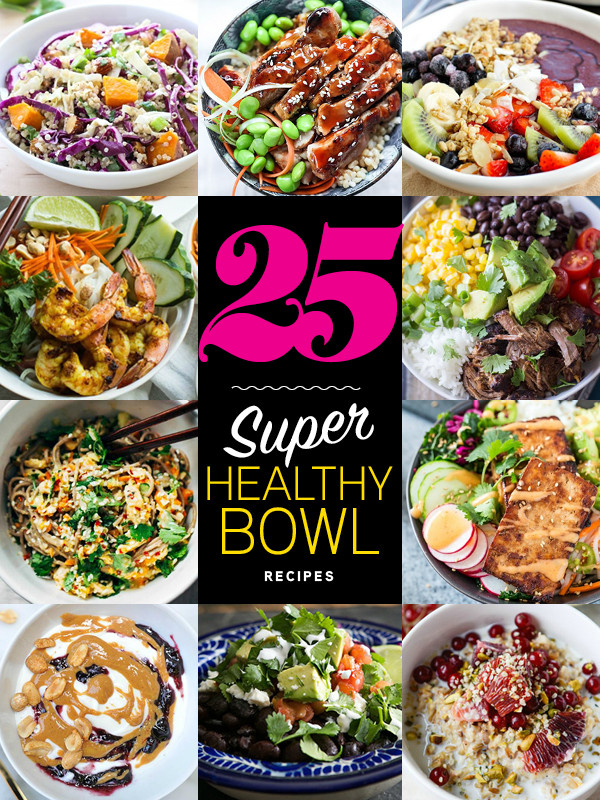 Super Healthy Lunches  25 Super Healthy Bowl Recipes