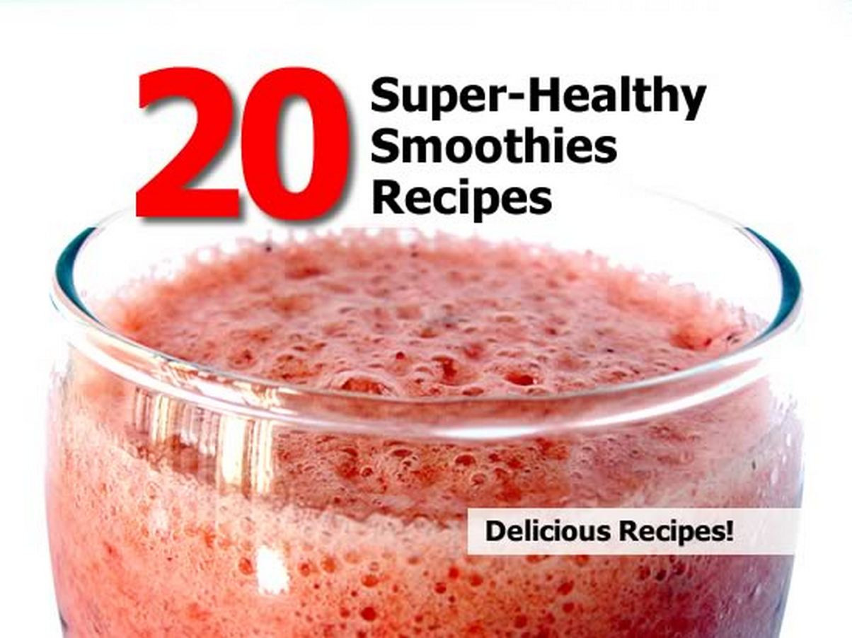 Super Healthy Smoothie Recipes  20 Super Healthy Smoothies Recipes