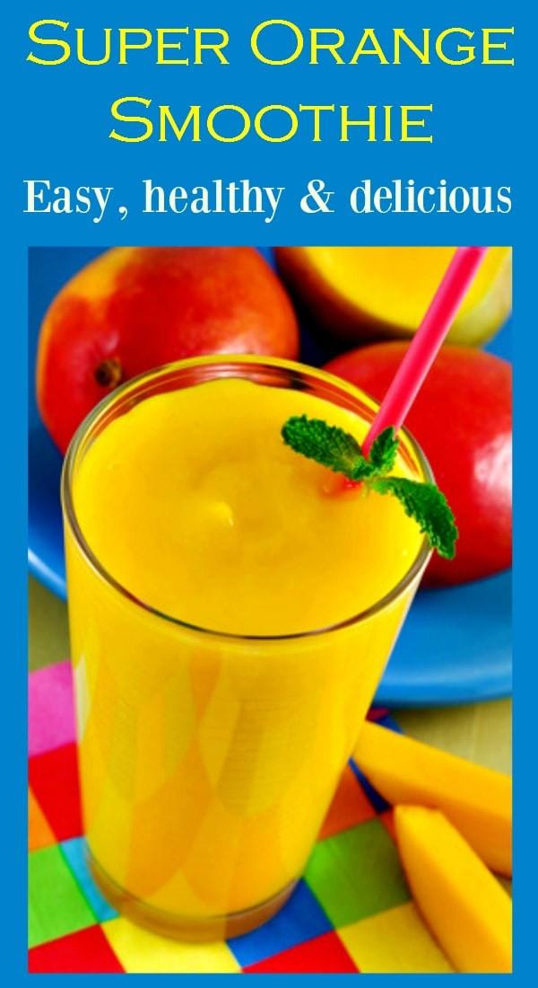 Super Healthy Smoothies Recipes  Super Orange Smoothie Recipe Easy Healthy & Delicious