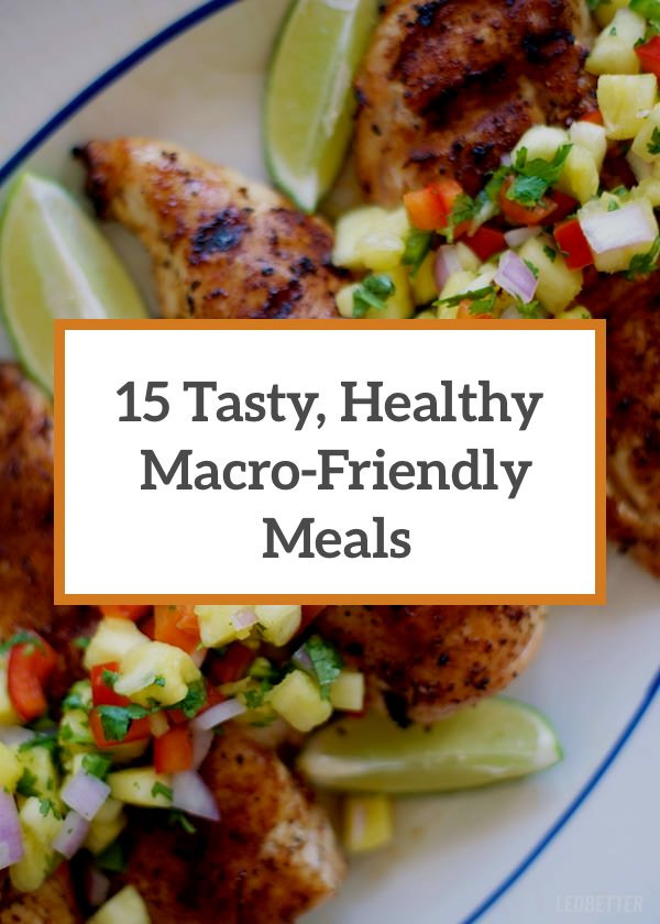 Tasty Healthy Lunches  Macro Friendly 15 Incredibly Tasty Healthy Meals