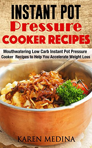 "The Instant Potâ® Electric Pressure Cooker Cookbook: Easy Recipes For Fast And Healthy Meals  Cookbooks List The Best Selling ""Pressure Cookers"" Cookbooks"