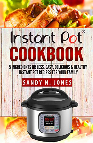 The Instant Potâ® Electric Pressure Cooker Cookbook: Easy Recipes For Fast And Healthy Meals  The Best Instant Pot Cookbooks for 2019 Corrie Cooks