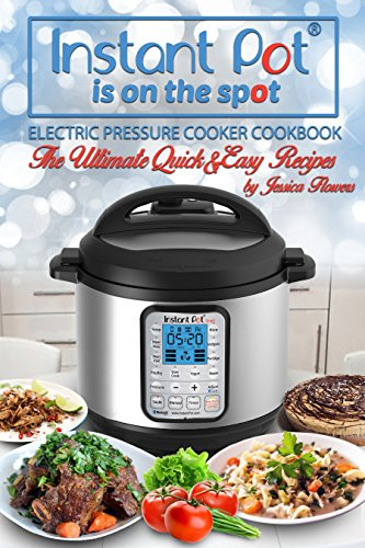 The Instant Potâ® Electric Pressure Cooker Cookbook: Easy Recipes For Fast And Healthy Meals  8 FREE Instant Pot Cookbooks for Kindle Christian