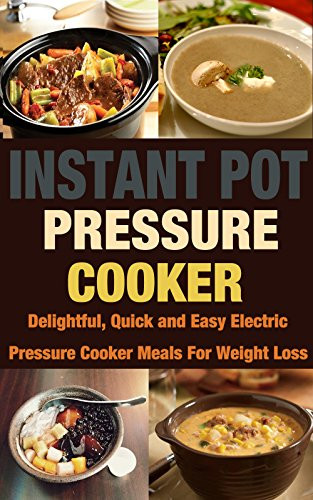 "The Instant Potâ® Electric Pressure Cooker Cookbook: Easy Recipes For Fast And Healthy Meals  Cookbooks List The Best Selling ""High Protein"" Cookbooks"